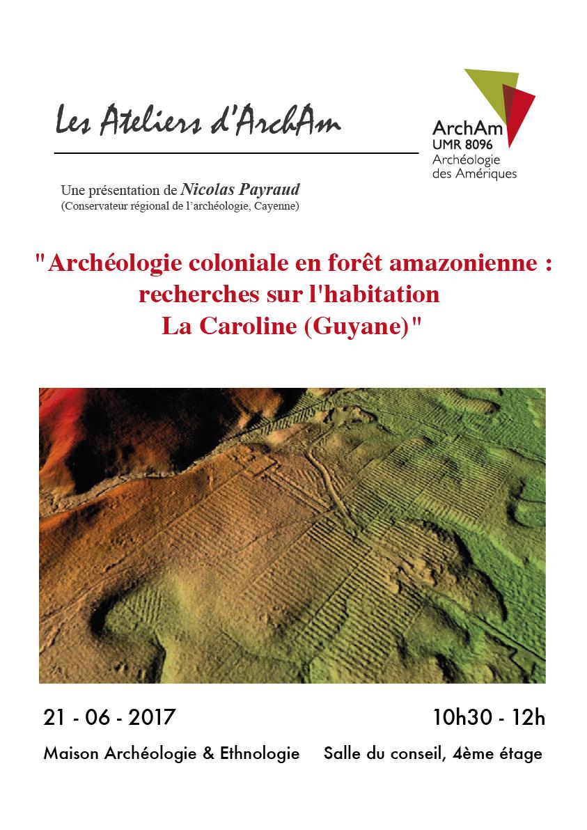"""""""Archéologie coloniale en forêt amazonienne : recherches sur l'habitation La Caroline (Guyane)"""""""