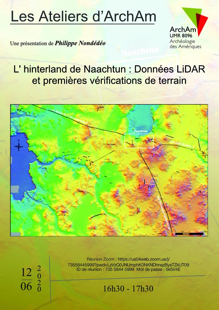 """Atelier d'Archam : """"L' hinterland de Naachtun : Données LiDAR et premières vérifications de terrain"""""""