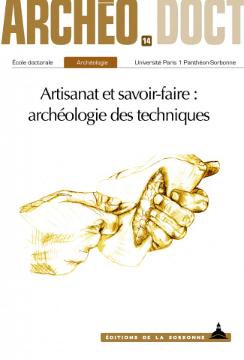 Artisanat et savoir faire : archéologie des techniques